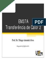 Aula 9 - EM37A - Transferencia de Calor 2 - Trocadores de Calor