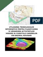 Utilizarea Tehnologiilor Informatice Pentru Planificarea Si Urmarirea Activitatilor Miniere in Conditiile Carierelor Din Bazinul Rovinari