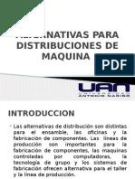 Alternativas Para Distribuciones de Maquina