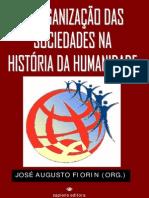 A Organização Das Sociedades Na História Da Humanidade. Vol I - José Augusto Fiorin