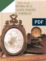 Bazant, Mílada. Historia de La Educación Durante El Porfirato.