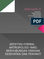 Aktifitas Formal Antopologi Yang Berhubungan Dengan Kesehatan Dan Penyakit. Poltekkes Fister d4