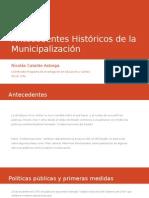 Antecedentes Históricos de La Municipalización