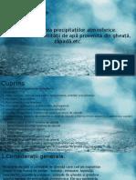 Determinarea precipitațiilor atmosferice.Determinarea cantității de apă provenită din gheață, zăpadă,etc.