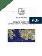 Giorgini, Giovanni_Prefazione_Pozzoni, Ivan_Eraclito de-crittato. L'Ontologia Civica Di Eraclito d'Efeso_2009_[5-11]