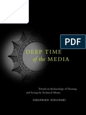 Zielinski, Siegfried - Deep Time of the Media  Toward an