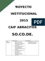 Proyecto Institucional C.a.I.F. Abracitos - So.co.de. 2015