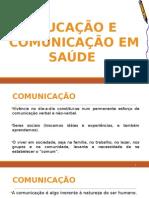 Educação e Comunicação Em Saúde.pptx [Salvo Automaticamente]