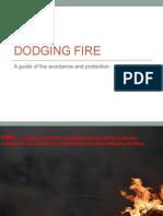 Dodging Fire
