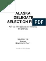 2016 Alaska Democratic Delegate Selection Plan (DRAFT)