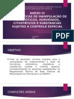 BOAS PRÁTICAS DE MANIPULAÇÃO DE ANTIBIÓTICOS, HORMÔNIOS, CITOSTÁTICOS E SUBSTANCIAS SUJEITAS A CONTROLE ESPECIAL