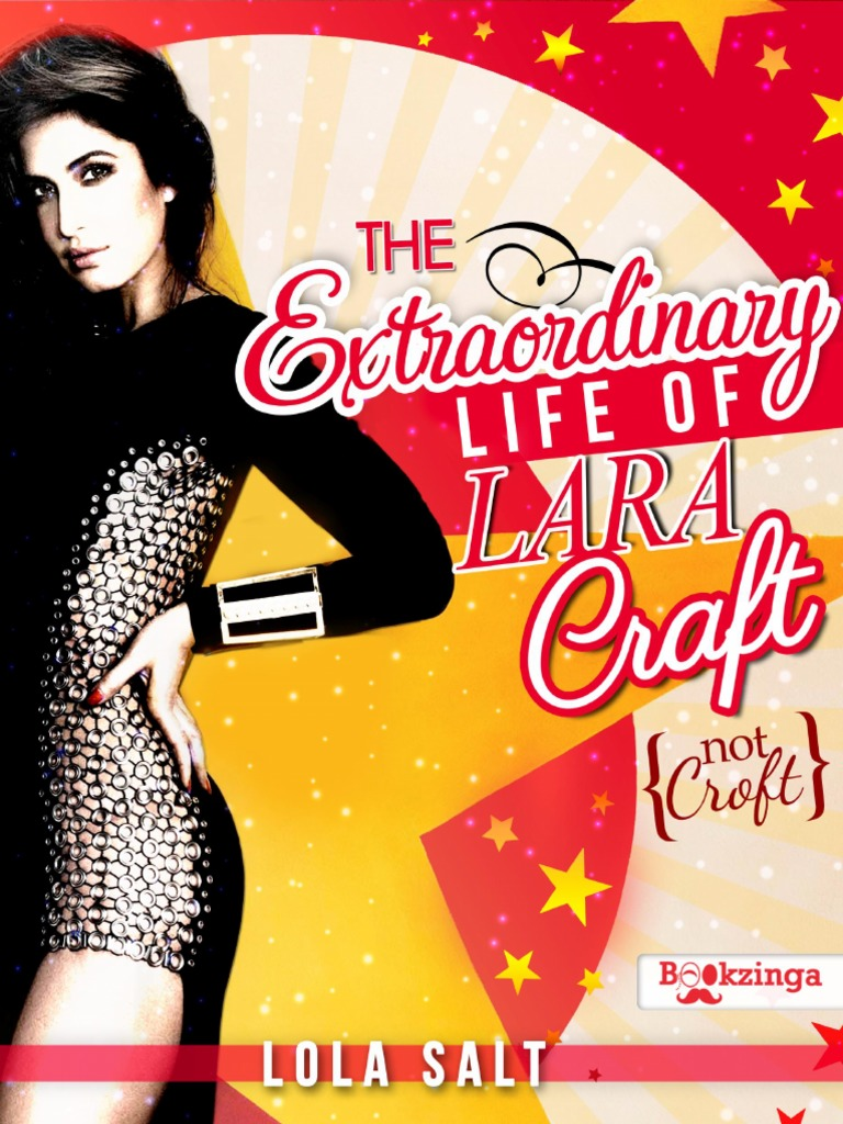 fd13a9b08b The Extraordinary Life of Lara Craft (Not Croft) - Saga Lara Craft 01 -  Lola Salt