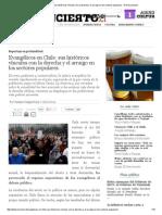 Evangélicos en Chile_ Sus Históricos Vínculos Con La Derecha y El Arraigo en Los Sectores Populares - El Desconcierto