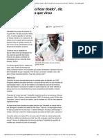 _Escrevia para não ficar doido_, diz ex-morador de rua que virou escritor - Notícias - UOL Educação.pdf