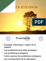 ÉTICA ECOLOGICA