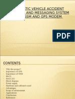 automaticvehicleaccidentdetectionandmessagingsystemusinggsmandgpsmodem-110308113039-phpapp01