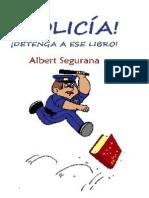 !Policia! !Detenga a Ese Libro! - Albert Segurana