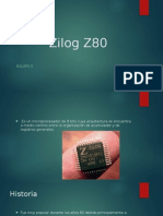 Zilog Z80 Es un microprocesador de 8 bits cuya arquitectura se encuentra a medio camino entre la organización de acumulador y de registros generales.
