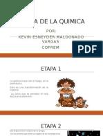 Historia de La Quimica Kevin Maldonado