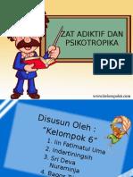 Kelompok 6_Zat Adiktif & Psikotropika