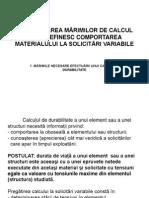 Determinarea Mărimilor de Calcul Care Definesc Comportarea Materialului la Solicitari Variabile