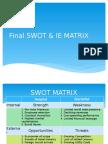 Final Swot & Ie Matrix