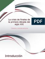 La crisis de finales de la primera década del siglo XXI
