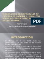 Elaboración de biopeliculas de cascara de naranja y limón, con aceite de canela como agente antimicrobiano