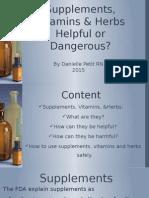 supplements, vitamins & herbs helpful or dangerous