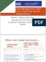Using Business Management Flight Simulatiors as a Teaching Tool for Entrepreneurs