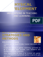 PHYSICAL DEVELOPMENT (Implications Teaching n Learning)