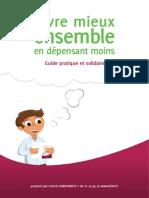 Guide Pratique Et Solidaire - Vivre Mieux Ensemble en Depensant Moins