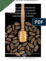 Politicas Para El Conocimiento, La Salvaguarda y El Fomento de La Alimentacion y Cocinas Tradicionales de Colombia