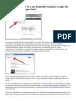 ¿En que momento Va a ser Imposible Emplear Google Sin Tener Perfil De Google Plus?