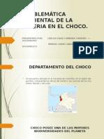 PROBLEMÁTICA AMBIENTAL DE LA MINERIA EN EL CHOCO.pptx
