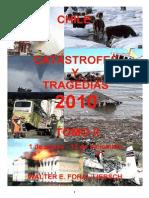 """""""CHILE, CATASTROFES Y TRAGEDIAS 2010"""", Tomo II, 1 de marzo - 12 de diciembre"""