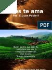 Dios Te Ama - S. Juan Pablo II