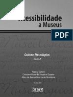 COHEN, R.; DUARTE, C. R. S.; BRASILEIRO, A. B. H. Cadernos Museológicos 2 - Acessibilidade a Museus