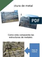 Estructura de Metal