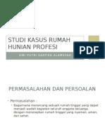 Studi Kasus Rumah Hunian Profesi