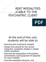 Treatment Modalities Applicable to the Psychiatric Client