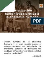 Introducción Humanística y Ética a La Anatomía Humana