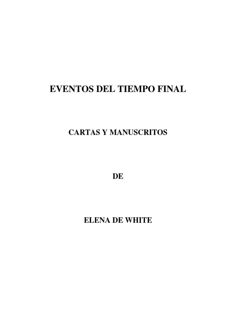 EVENTOS DEL TIEMPO FINAL - Elena G. De White.pdf