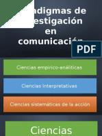Paradigmas de Investigación en Comunicación