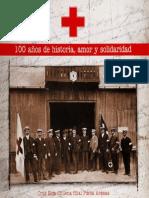 100 Años de Historia, Amor y Solidaridad. Cruz Roja Chilena Filial Punta Arenas. (2003)