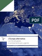 L'Europa alternativa La crisi più grave, il cambiamento più urgente EuroMemorandum 2013