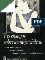 Tres Ensayos Sobre La Mujer Chilena siglos XVII, XVII y XIX