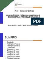 Aula 07 - Quadrilateros- Triangulos- Inscricao e Circunscricao- Triangulo Retangulo