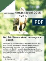 Skema Kertas Model Peperiksaan 2015 set 6.pptx