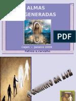 ALMAS REGENERADAS jacareí  FINAL JAN 2009.ppt